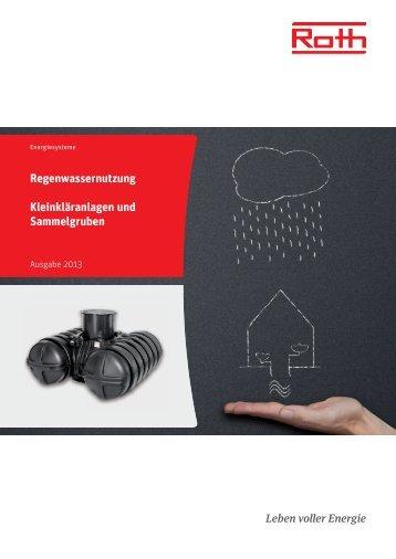 Regenwassernutzung Kleinkläranlagen und ... - Roth Werke