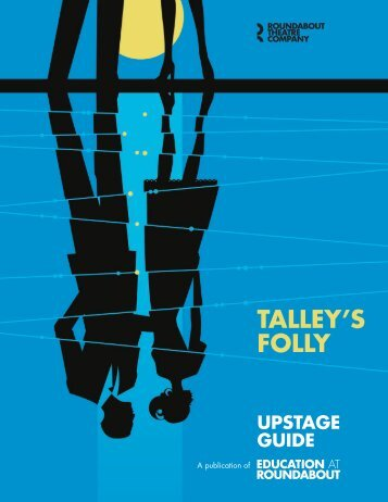 talley's folly upstage guide - Roundabout Theatre Company
