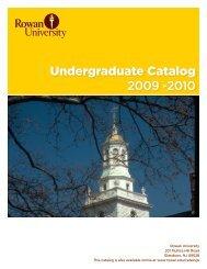 Undergraduate Catalog 2009 -2010 - Rowan University