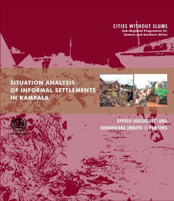 SITUATION ANALYSIS OF INFORMAL SETTLEMENTS IN KAMPALA