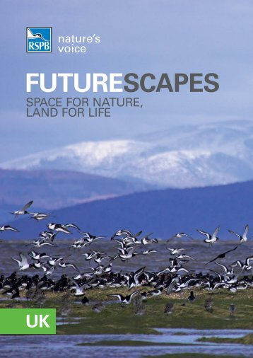 Futurescapes 2010 - Space for nature, Land for life - RSPB