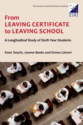 From Leaving CertiFiCate to Leaving SChooL a Longitudinal Study ...