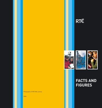 FACTS AND FIGURES - RTÉ