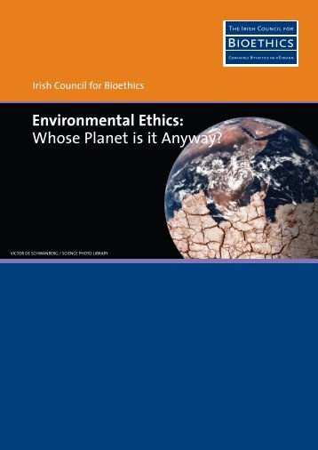 Environmental Ethics: Whose Planet is it Anyway?