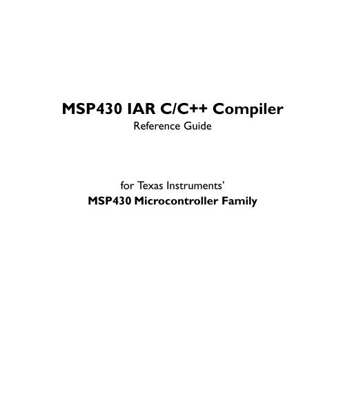 MSP430 IAR C/C++ Compiler Reference Guide - Rice University