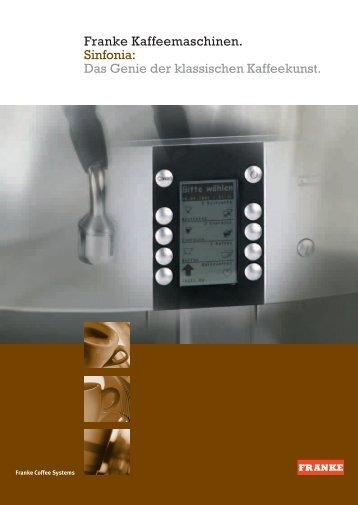 Franke Kaffeemaschinen. Sinfonia: Das Genie der ... - Rund um Kaffee