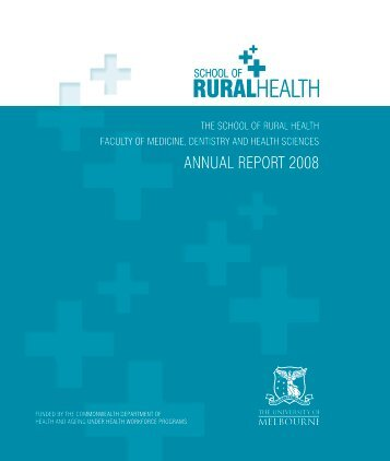 SRH Annual Report 2008 - School of Rural Health - University of ...