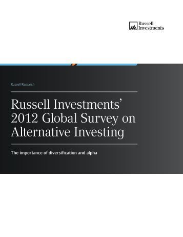 Russell Investments' 2012 Global Survey on Alternative Investing ...