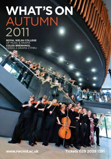 WHAT'S ON AUTUMN 2011 - Royal Welsh College of Music & Drama