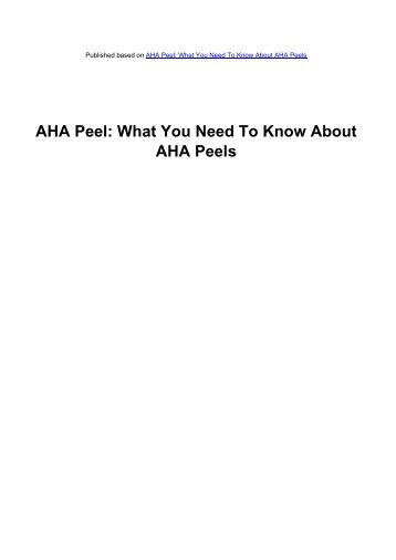 AHA Peel: What You Need To Know About - Acne Scars Remedy