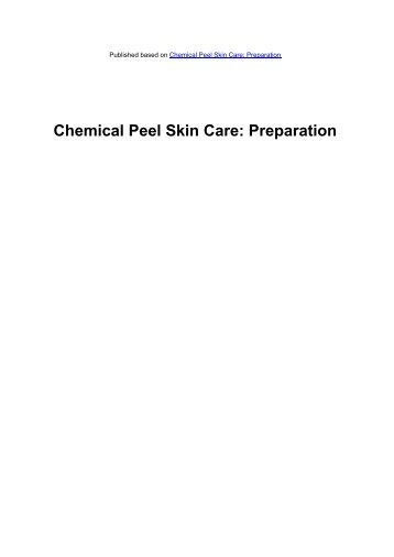 Chemical Peel Skin Care: Preparation - Acne Scars Remedy