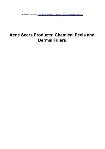 Acne Scars Products: Chemical Peels and Dermal Fillers