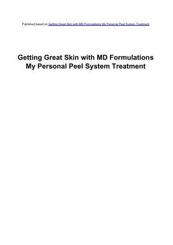 Getting Great Skin with MD Formulations My Personal Peel System ...