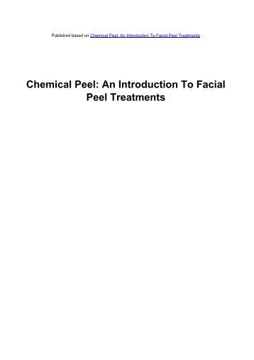 An Introduction To Facial Peel Treatments - Acne Scars Remedy