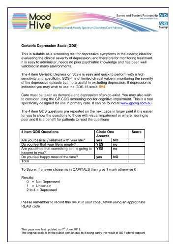 Geriatric Depression Scale (GDS) This is suitable as a screening ...