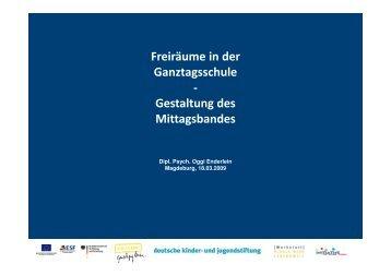 2009-03-18 Vortrag Enderlein Freiräume in der Ganztagsschule.pdf