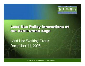 Land Use Policy Innovations at the Rural-Urban Edge Land ... - sacog