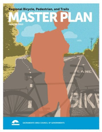 Regional Bicycle, Pedestrian, and Trails Master Plan - sacog