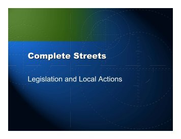 Complete Streets: Legislation and Local Actions - sacog