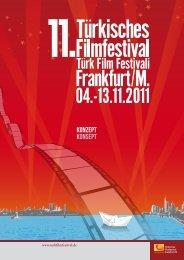 11. Türkisches Filmfestival Türk Film Festivali Frankfurt / M ... - Sadibey