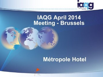 IAQG April 2014 Meeting - Brussels Métropole Hotel - SAE