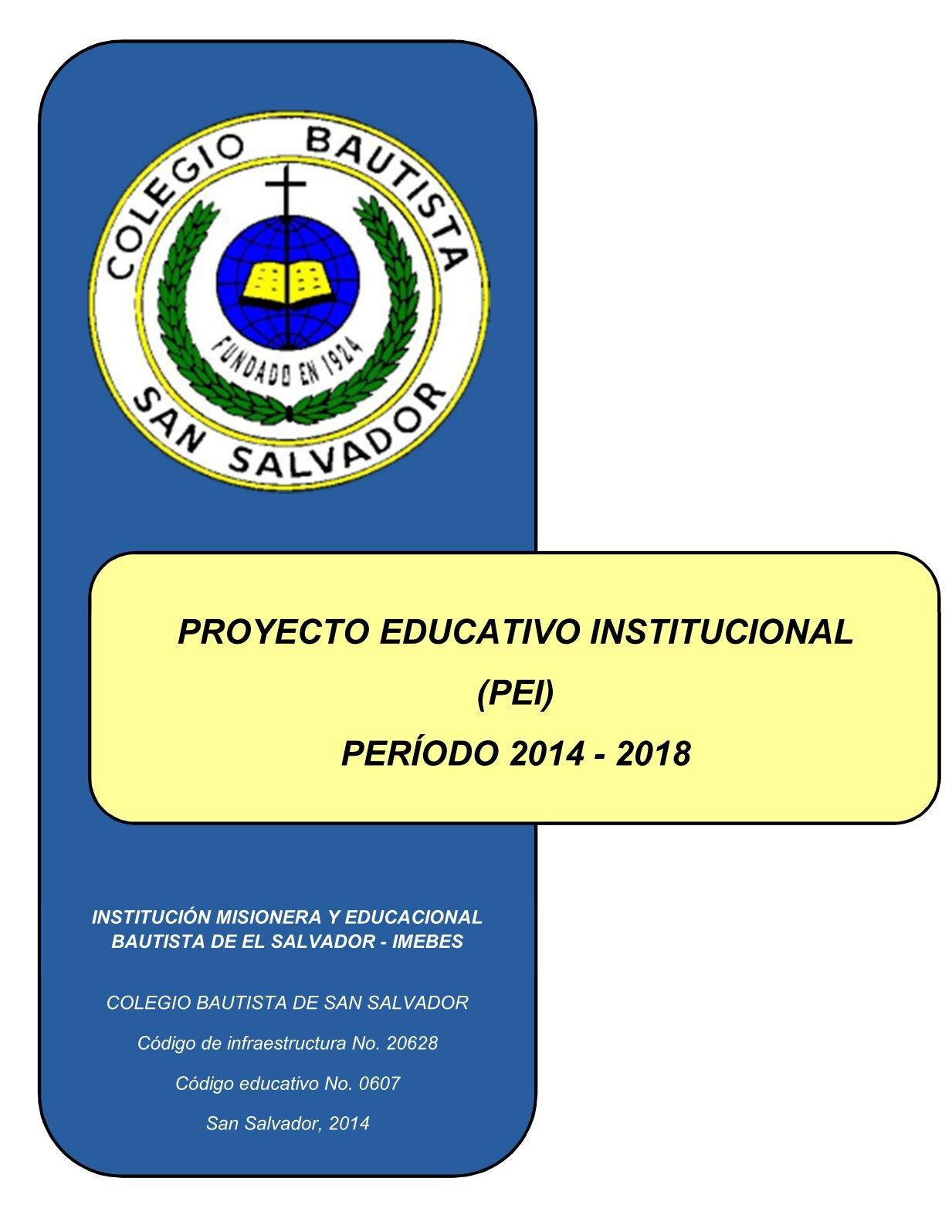 PROYECTO EDUCATIVO INSTITUCIONAL (PEI) PERÍODO 2014 - 2018