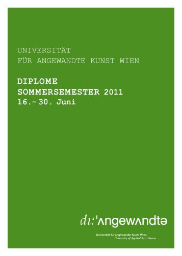 diplome sommersemester 2011 - Universität für angewandte Kunst ...