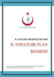 İL STRATEJİK PLAN REHBERİ - Sağlık Bakanlığı