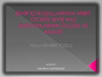 14 Nisan 2011 tarihinde yüksek lisans öğrencimiz Hülya ...