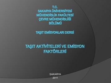 Emisyon faktörleri ve taşıt aktivitesinin belirlenmesi 2011 - Sakarya ...