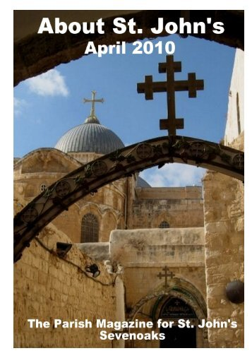 April 2010 Edition (PDF 4.1MB) - The Church of St John The Baptist ...