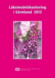 Läkemedelshantering i Sörmland 2013 - Landstinget Sörmland