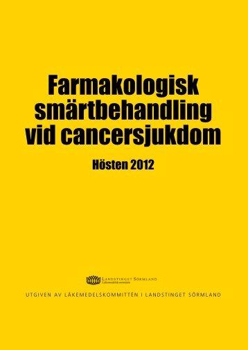 Farmakologisk smärtbehandling vid cancersjukdom - Landstinget ...