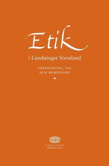 Etik i Landstinget Sörmland - värdegrund, val och bemötande (pdf ...