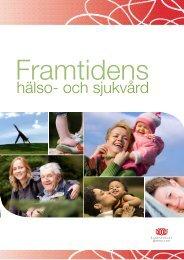 Framtidens hälso- och sjukvård, 5,49 MB - Landstinget Sörmland