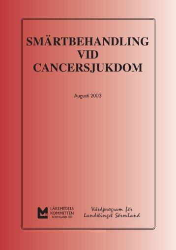smärtbehandling vid cancersjukdom - Landstinget Sörmland