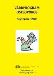 VÅRDPROGRAM OSTEOPOROS - Landstinget Sörmland