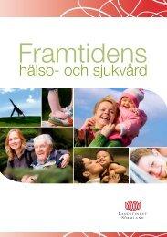 Kortversion framtidens hälso- och sjukvård, 1,3 MB - Landstinget ...