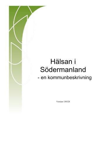Hälsan i Södermanland (version 130328). - Landstinget Sörmland
