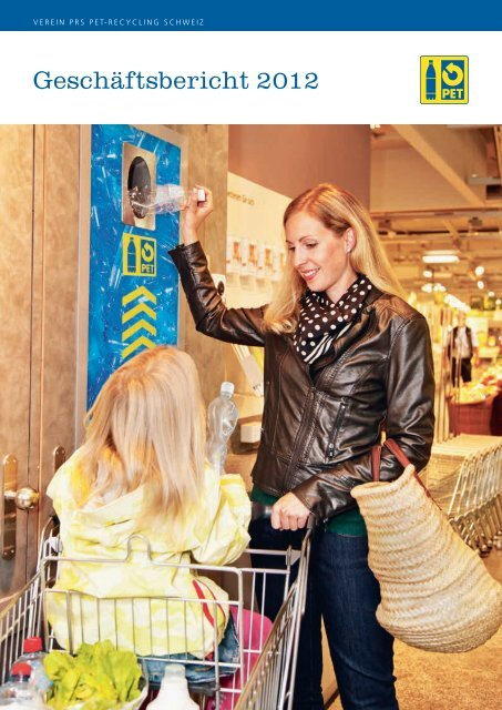 Geschäftsbericht 2012 - PET-Recycling Schweiz