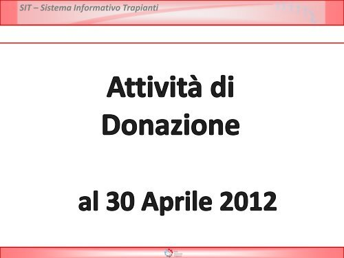 Attività donazione e trapianto - Dati preliminari al 30 aprile 2012