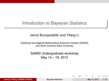 Introduction to Bayesian Statistics - SAMSI
