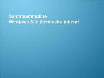 Windows 8-le ülemineku juhend - Samsung