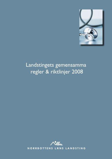 Landstingets gemensamma regler & riktlinjer 2008 - Norrbottens ...