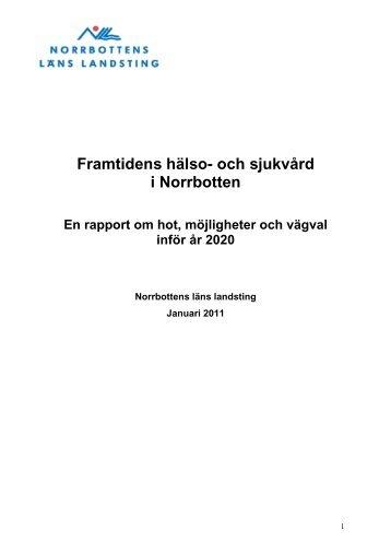 Framtidens hälso- och sjukvård i Norrbotten - Norrbottens läns ...