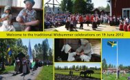 Welcome to the traditional Midsummer celebrations on 19 June 2012