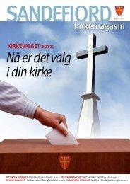 Sandefjord Kirkemagasin - 2011-3 - NÃ¥ er det valg i din kirke