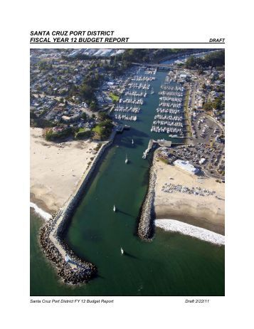santa cruz port district fiscal year 12 budget report - Santa Cruz Harbor