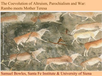 The Coevolution of Altruism, Parochialism and War - Santa Fe Institute