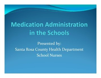 to start the Medication Administration presentation. - Santa Rosa ...